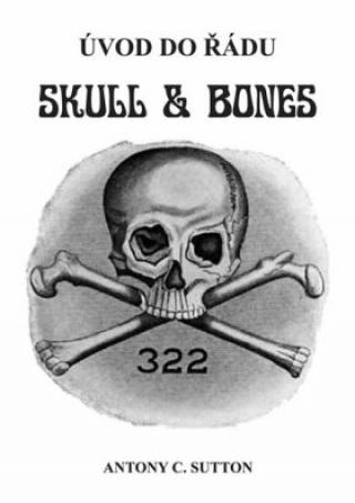 Úvod do řádu Skull and Bones - Antony C. Sutton