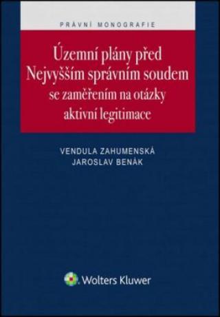 Územní plány před Nejvyšším správním soudem - Vendula Zahumenská, Jaroslav Benák