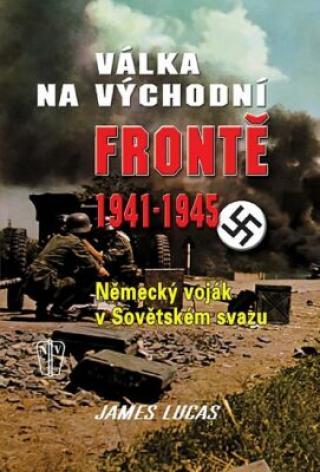 Válka na východní frontě 1941 - 1945 - Lucas James