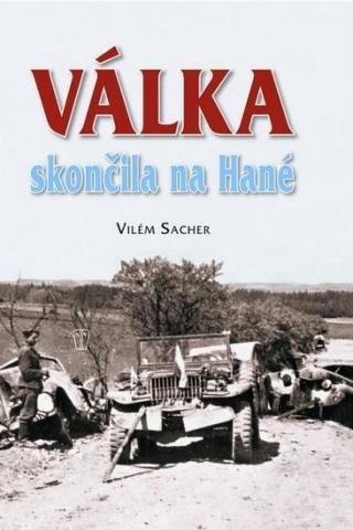 Válka skončila na Hané - Sacher Vilém