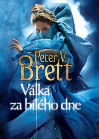 Válka za bílého dne - Démonský cyklus 3 - Brett Peter V.