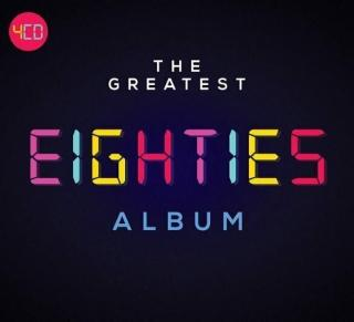 Various Artists The Greatest Eighties Album