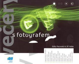Večery s fotografem - Pacovská Edita, Heller Jiří