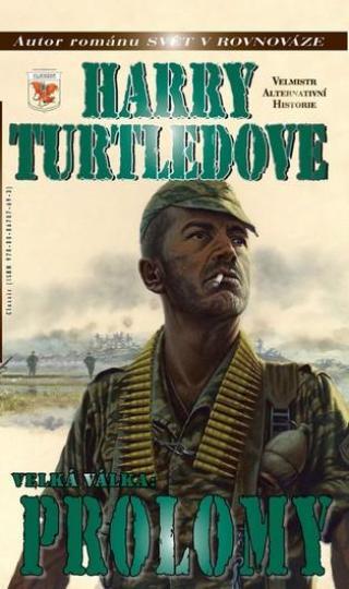 Velká Válka 3 - Prolomy - Turtledove Harry