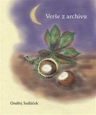 Verše z archivu - Sedláček Ondřej