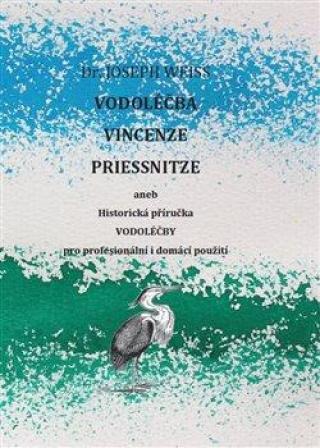Vodoléčba Vincenze Priessnitze - Weiss Joseph