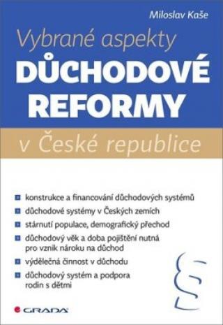 Vybrané aspekty důchodové reformy v České republice - Miloslav Kaše