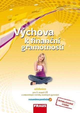 Výchova k finanční gramotnosti / aktualizované vydání -- Učebnice