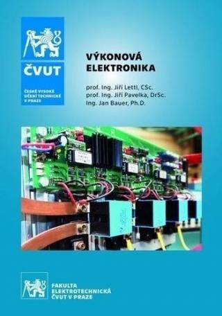 Výkonová elektronika - Lettl Jiří, Pavelka Jiří, Bauer Jan