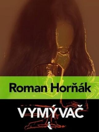 Vymývač - Roman Horňák