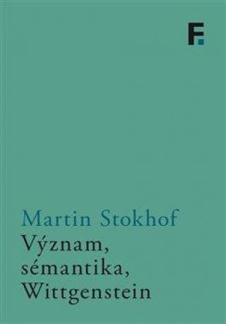 Význam, sémantika, Wittgenstein - Stokhof Martin
