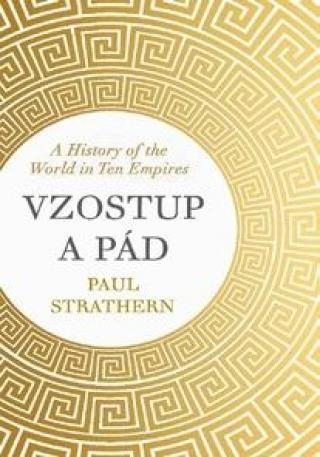 Vzostup a pád -- Dejiny sveta v desiatich ríšach