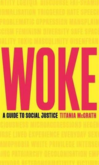 Woke : A Guide to Social Justice - McGrath Titania