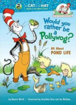 Would You Rather Be a Pollywog? All About Pond Life - Bonnie Worth