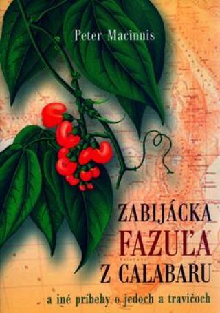 Zabijácka fazuľa z Calabaru a iné príbehy o jedoch a travičoch