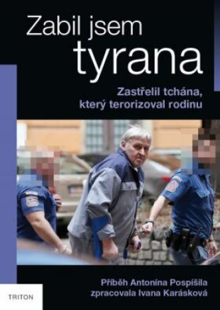 Zabil jsem tyrana - Ivana Karásková