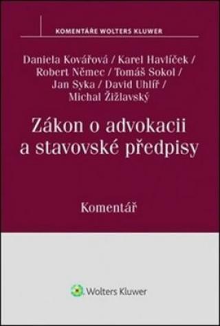 Zákon o advokacii: Komentář - Daniela Kovářová, Robert Němec, Karel Havlíček, Jan Syka, Tomáš Sokol, David ...