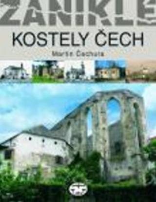 Zaniklé kostely Čech - Čechura Martin