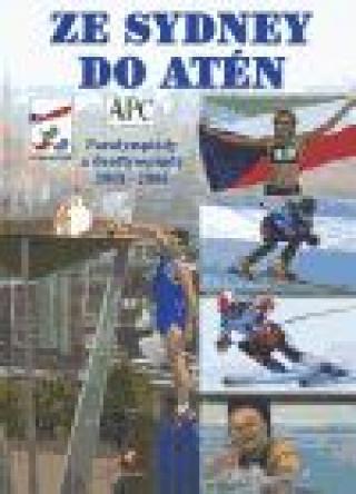 Ze Sydney do Atén -- Paralympiády a deaflympiády 2001-2004