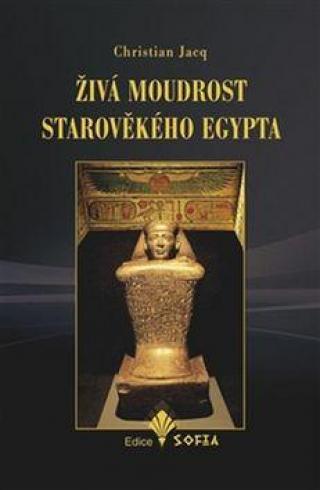 Živá moudrost starověkého Egypta - Jacq Christian