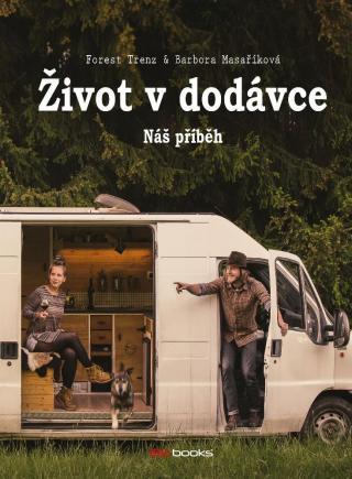 Život v dodávce -- Náš příběh - Trenz Forest