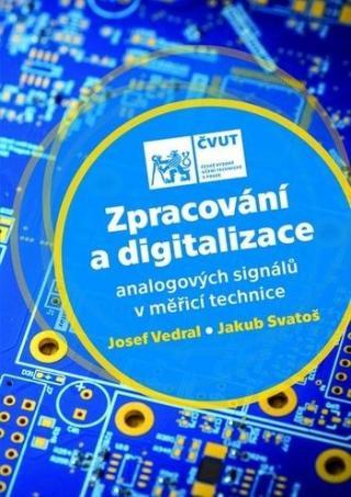 Zpracování a digitalizace analogových signálů v měřicí technice