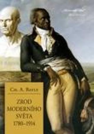 Zrod moderního světa 1780-1914 -- Globální spojitosti a srovnání